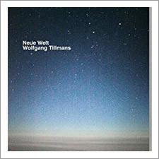 Wolfgang Tillmans - Neue Welt