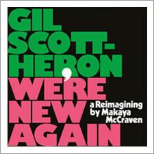 gil-scott-heron-were-new-again-a-reimagining-makaya-mccraven