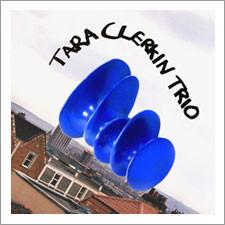 Tara Clerkin Trio - Tara Clerkin Trio